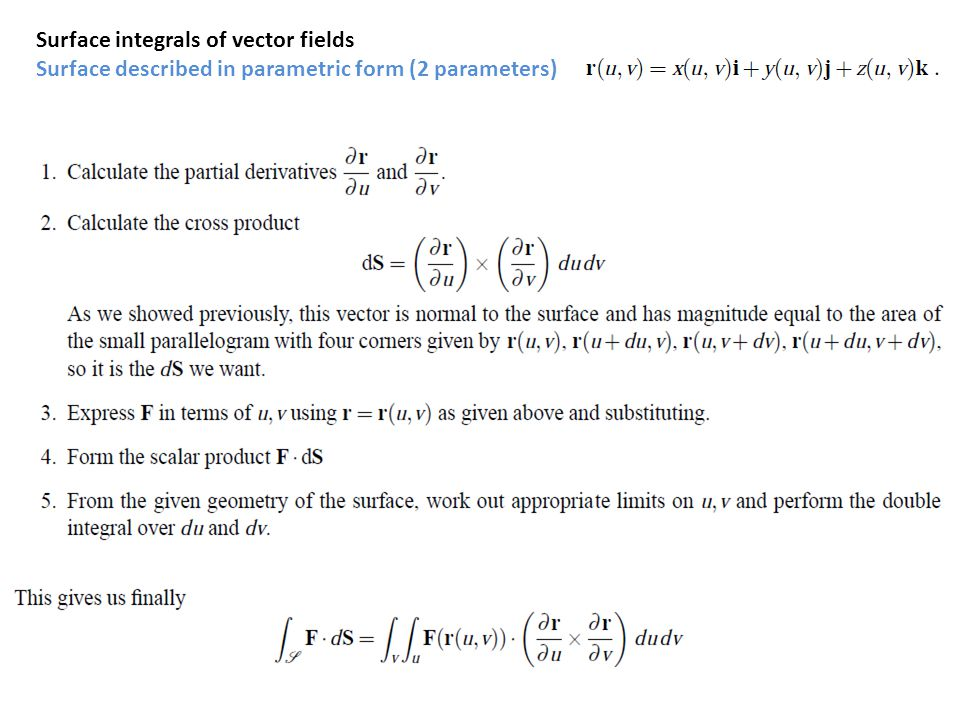 Surface integrals of vector fields Surface described in parametric form (2 parameters)