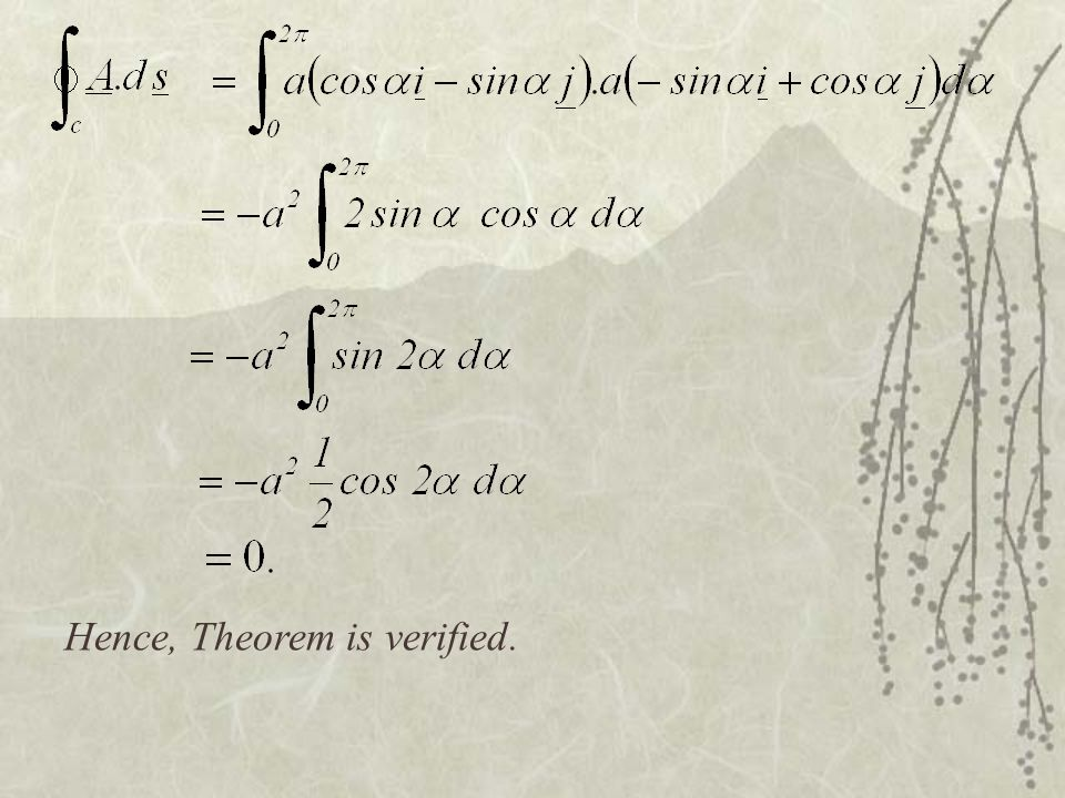 Verify the Stokes's Theorem with and the surface. E.g.