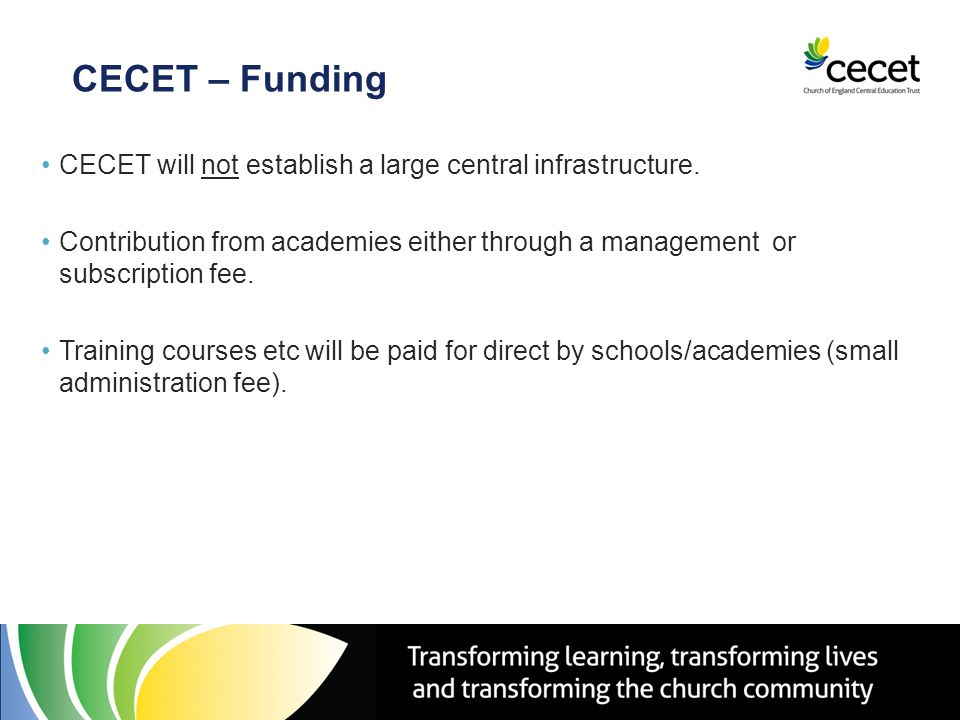 CECET – Funding CECET will not establish a large central infrastructure.