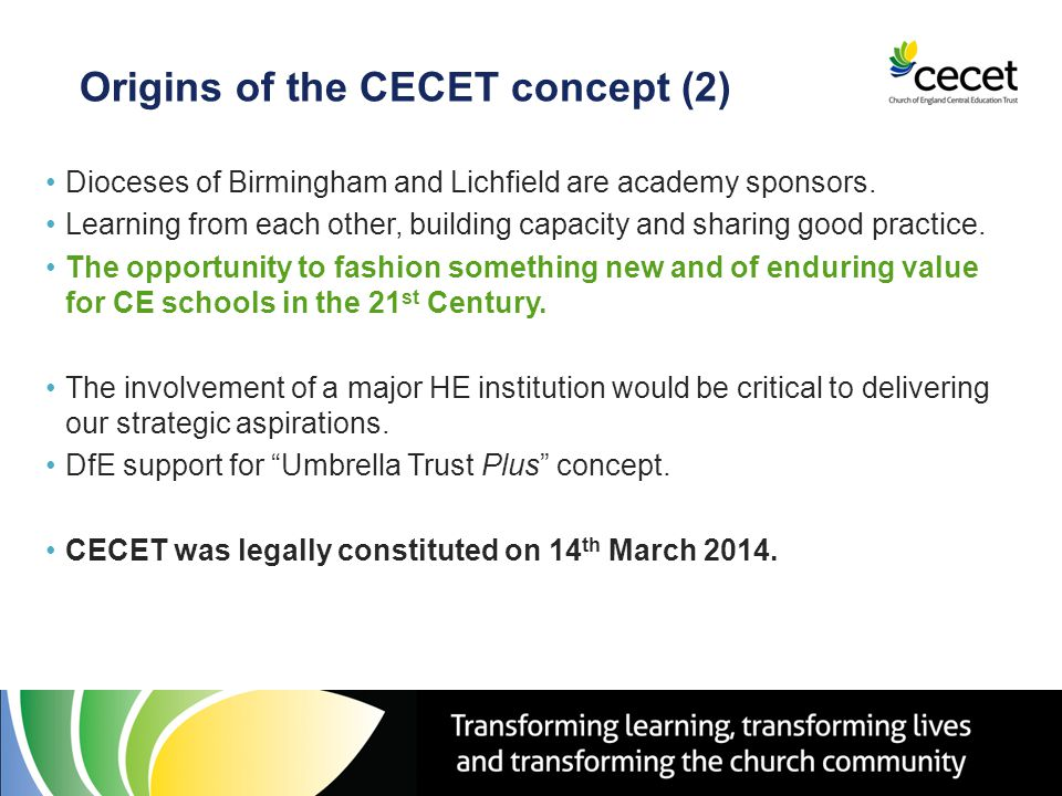 Origins of the CECET concept (2) Dioceses of Birmingham and Lichfield are academy sponsors.