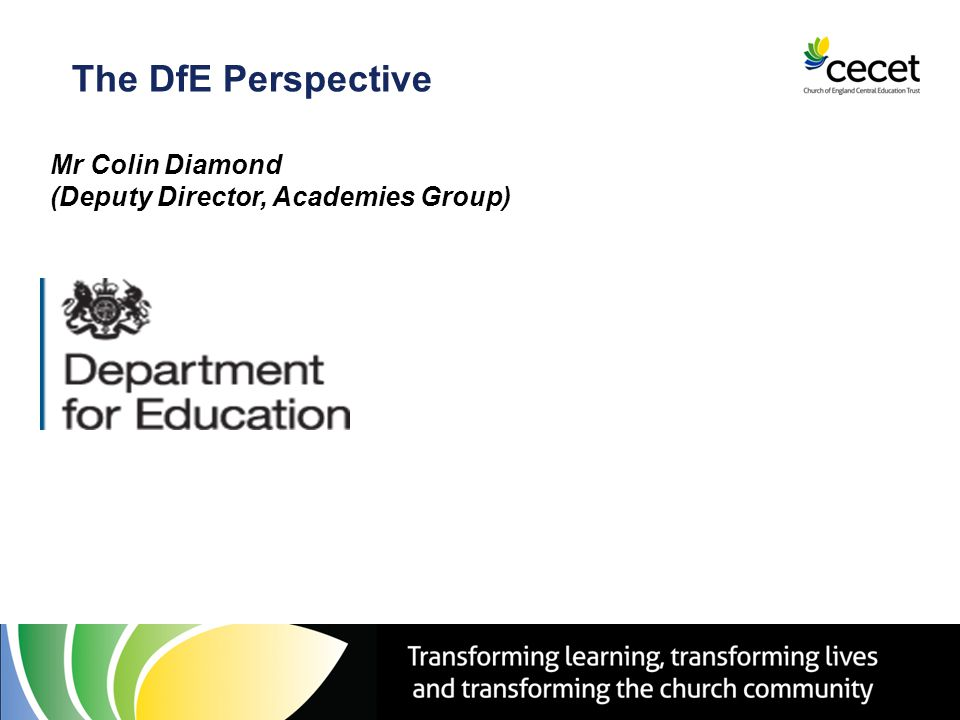 The DfE Perspective Mr Colin Diamond (Deputy Director, Academies Group)
