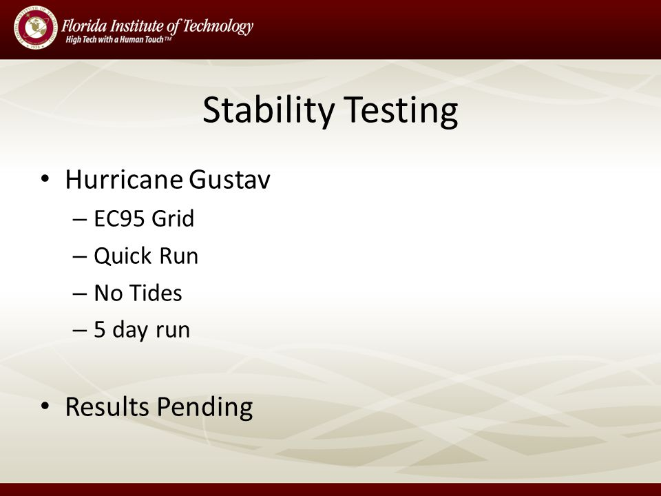 Stability Testing Hurricane Gustav – EC95 Grid – Quick Run – No Tides – 5 day run Results Pending