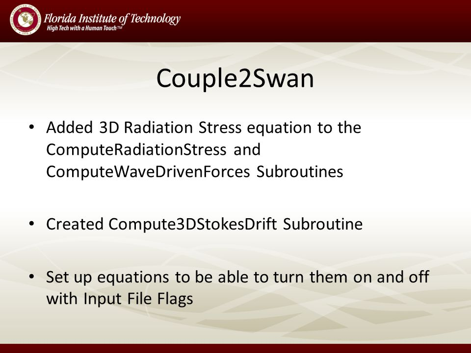 Couple2Swan Added 3D Radiation Stress equation to the ComputeRadiationStress and ComputeWaveDrivenForces Subroutines Created Compute3DStokesDrift Subroutine Set up equations to be able to turn them on and off with Input File Flags