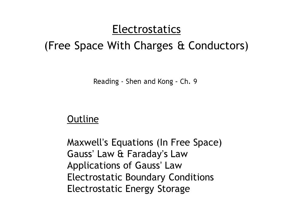 E-Gauss: Faraday: H-Gauss: Ampere: Maxwell's Equations (in Free Space with Electric Charges present) DIFFERENTIAL FORM INTEGRAL FORM Static arise when, and Maxwell's Equations split into decoupled electrostatic and magnetostatic eqns.