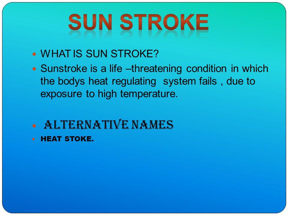 WHAT IS SUN STROKE.