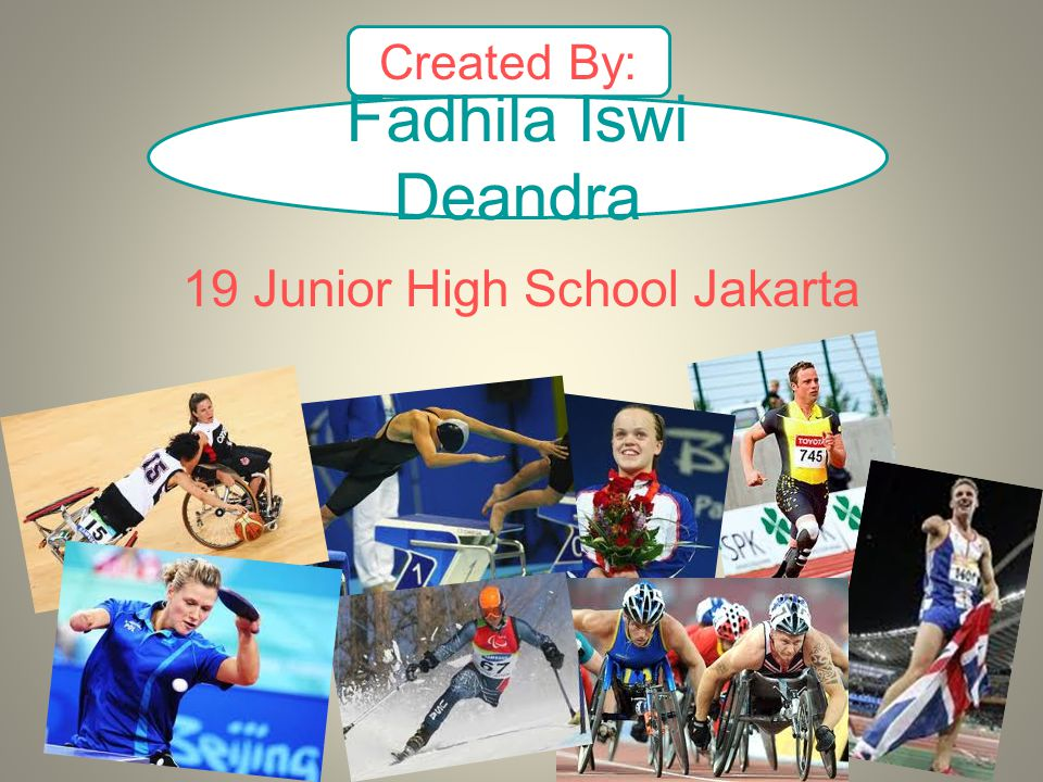 Created By: Fadhila Iswi Deandra 19 Junior High School Jakarta