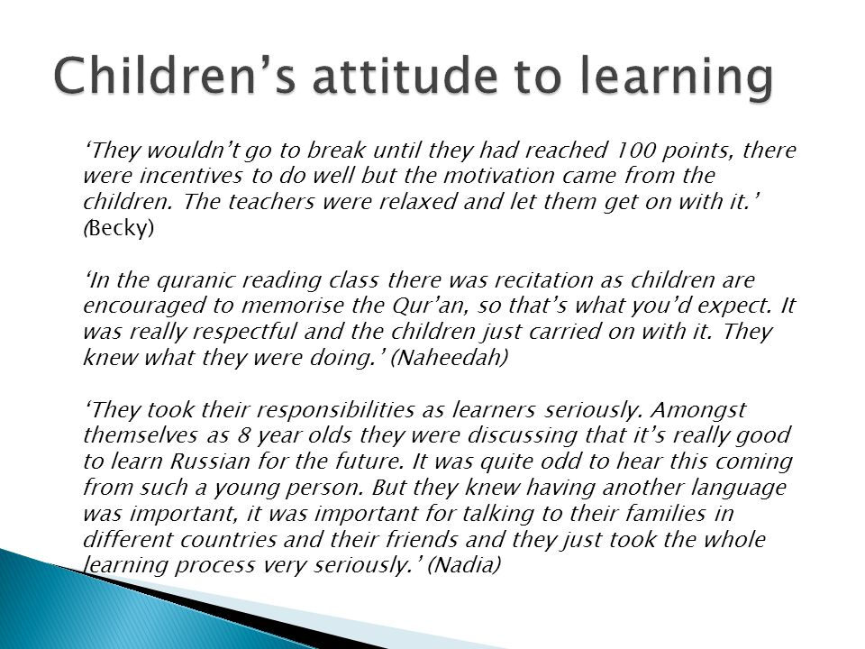 'They wouldn't go to break until they had reached 100 points, there were incentives to do well but the motivation came from the children. The teachers