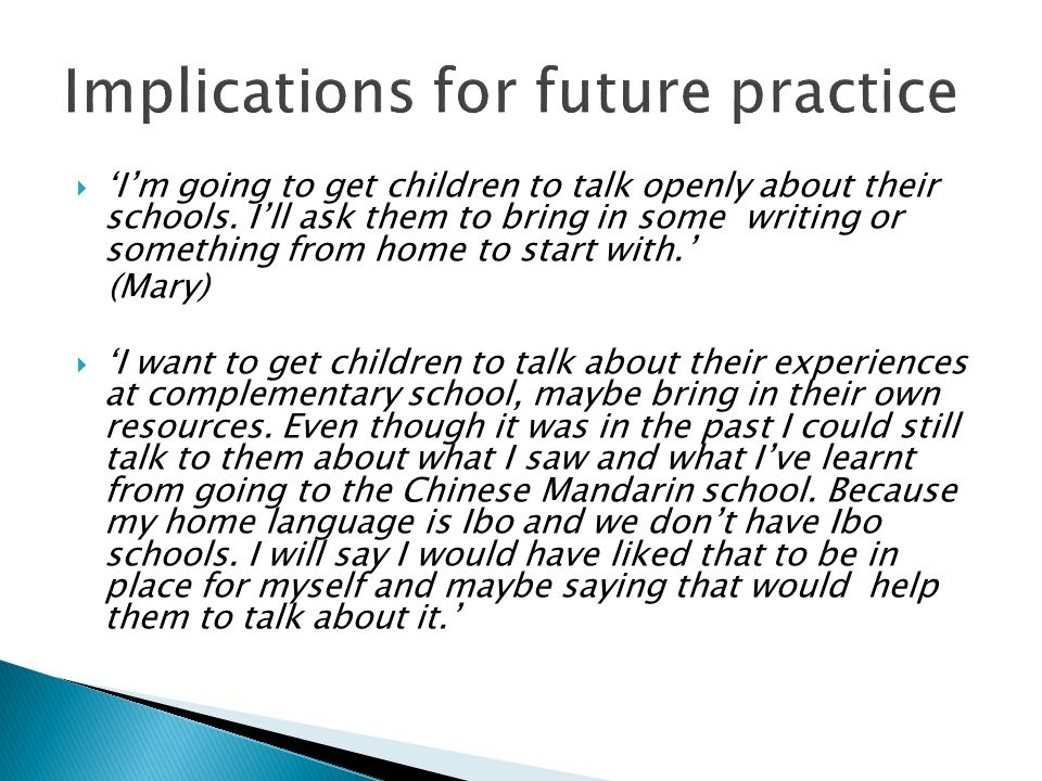  'I'm going to get children to talk openly about their schools. I'll ask them to bring in some writing or something from home to start with.' (Mary)