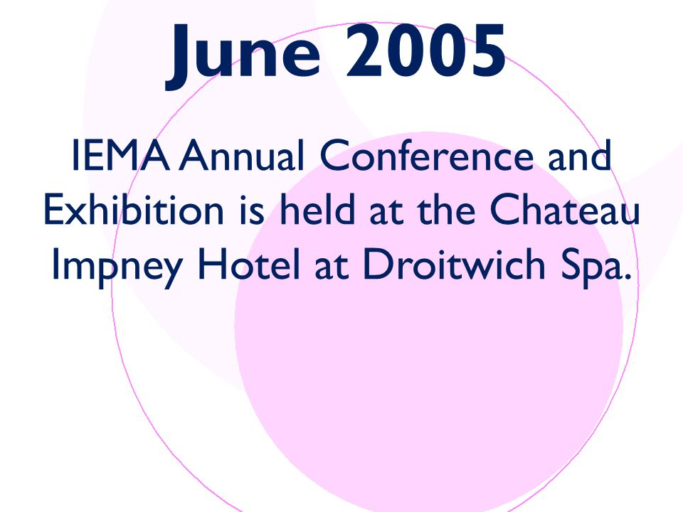IEMA Annual Conference and Exhibition is held at the Chateau Impney Hotel at Droitwich Spa.