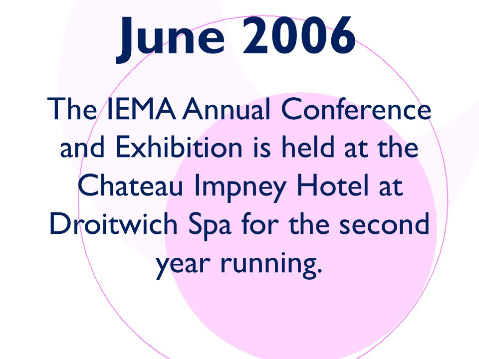 The IEMA Annual Conference and Exhibition is held at the Chateau Impney Hotel at Droitwich Spa for the second year running.