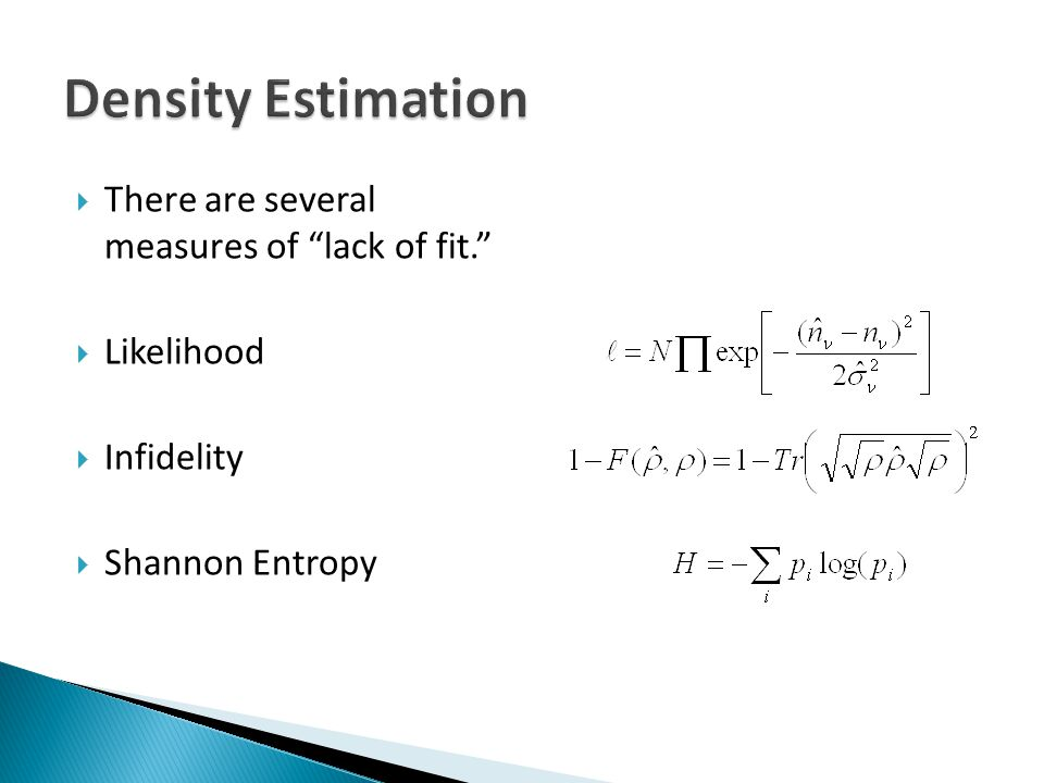  There are several measures of lack of fit.  Likelihood  Infidelity  Shannon Entropy