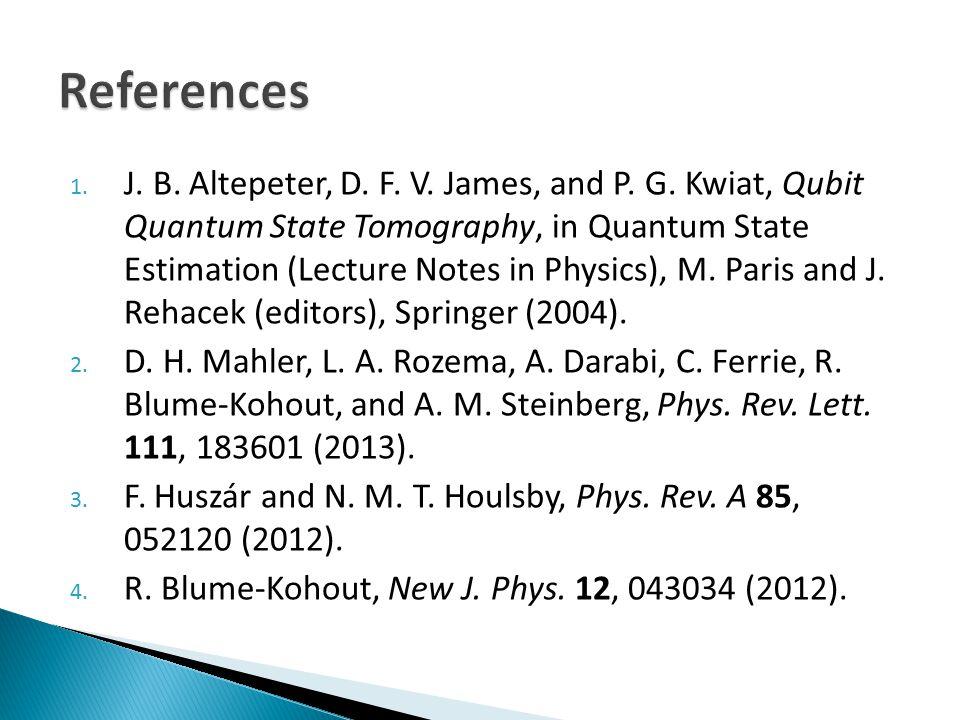 1. J. B. Altepeter, D. F. V. James, and P. G.