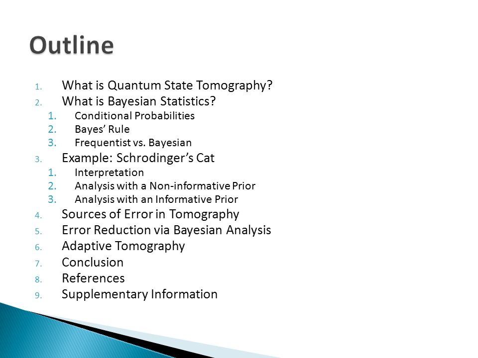 1. What is Quantum State Tomography. 2. What is Bayesian Statistics.
