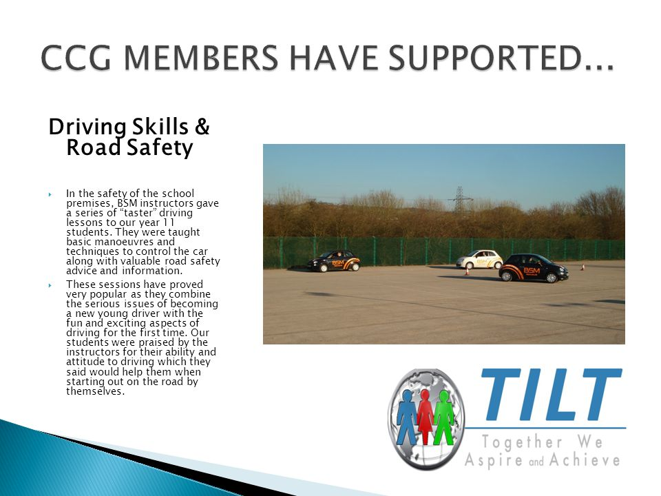 Driving Skills & Road Safety  In the safety of the school premises, BSM instructors gave a series of taster driving lessons to our year 11 students.