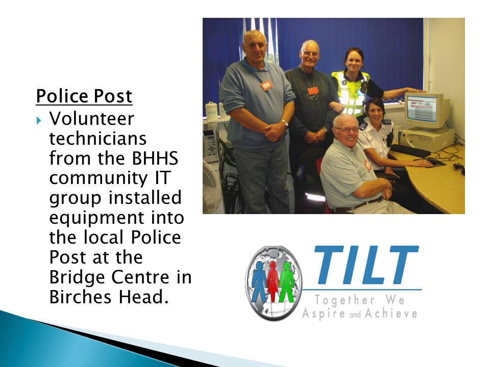Police Post  Volunteer technicians from the BHHS community IT group installed equipment into the local Police Post at the Bridge Centre in Birches Head.