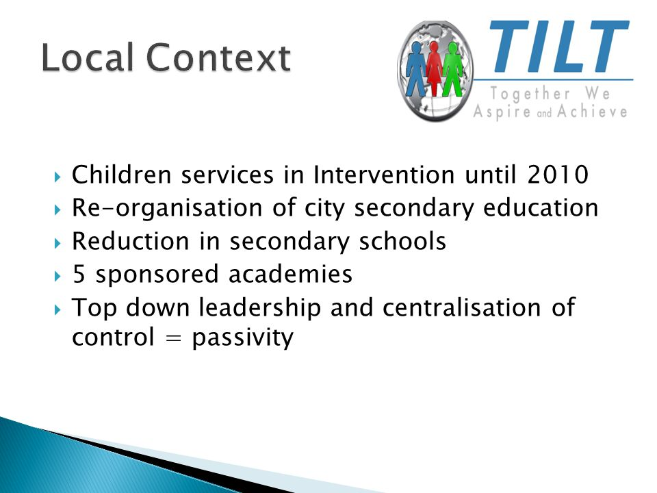  Children services in Intervention until 2010  Re-organisation of city secondary education  Reduction in secondary schools  5 sponsored academies