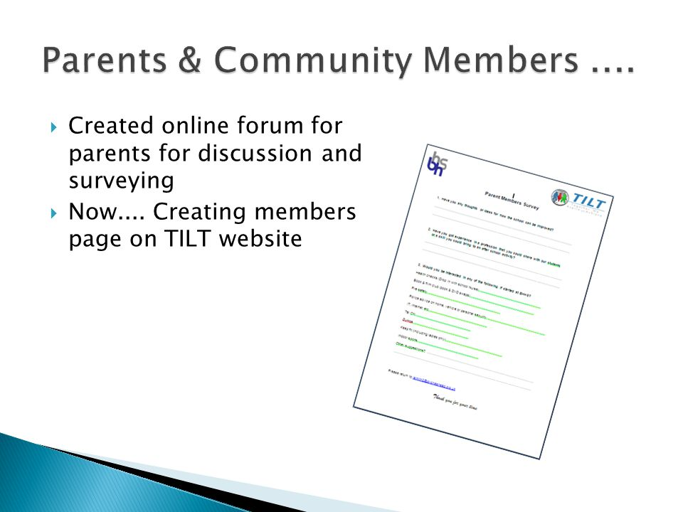  Created online forum for parents for discussion and surveying  Now....