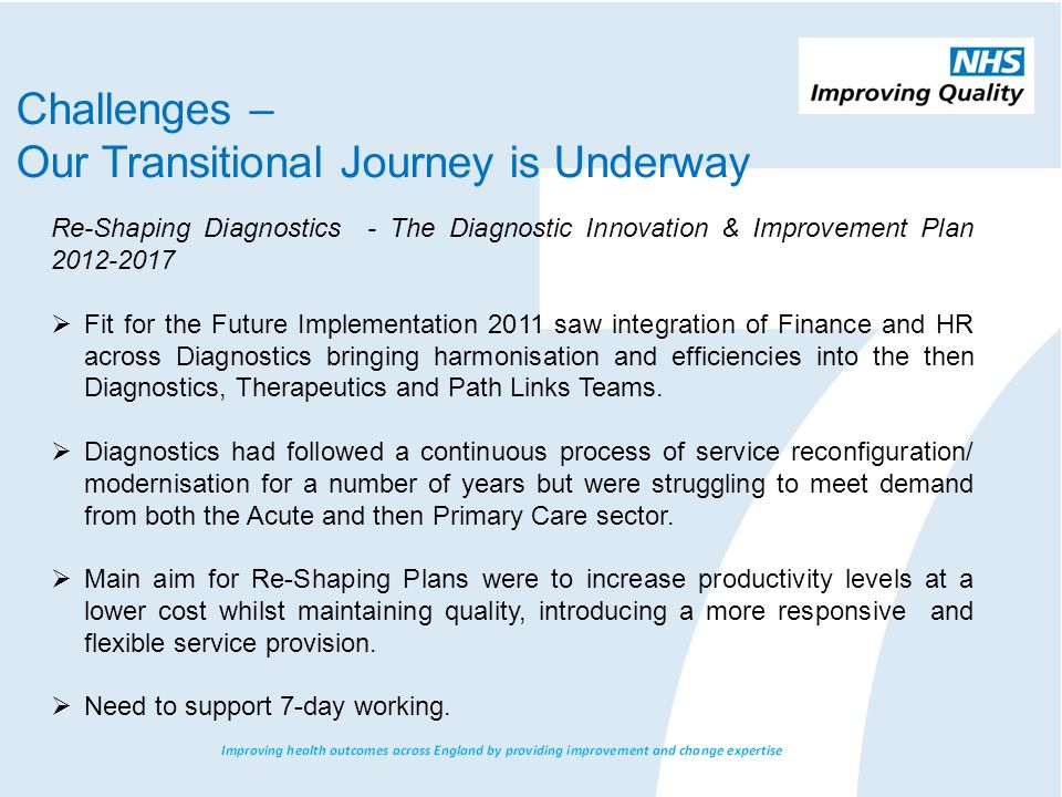  Workforce Redesign – introduced stronger clinical leadership.