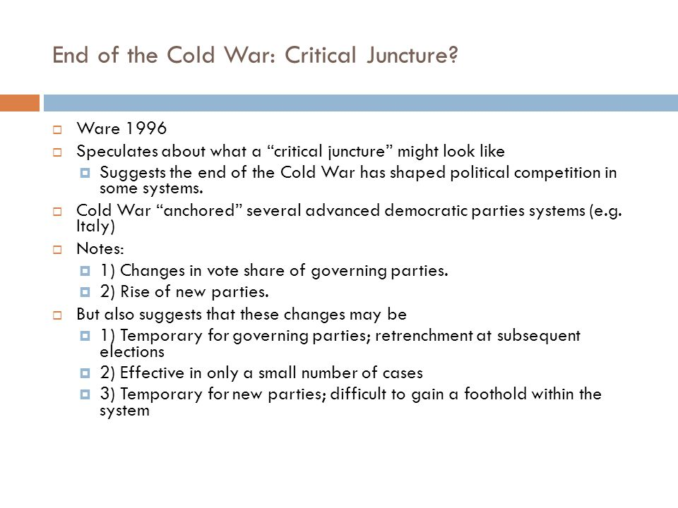 End of the Cold War: Critical Juncture.