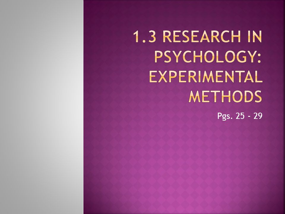  GOAL: establish cause and effect relationship between two variables  Experiment:  Quantitative research (generates numerical data)  Variables  Independent Variable (IV): variable being manipulated or changed in the study  Dependent variable (DV): the variable that is being measured Variables must be Operationalized, i.e.