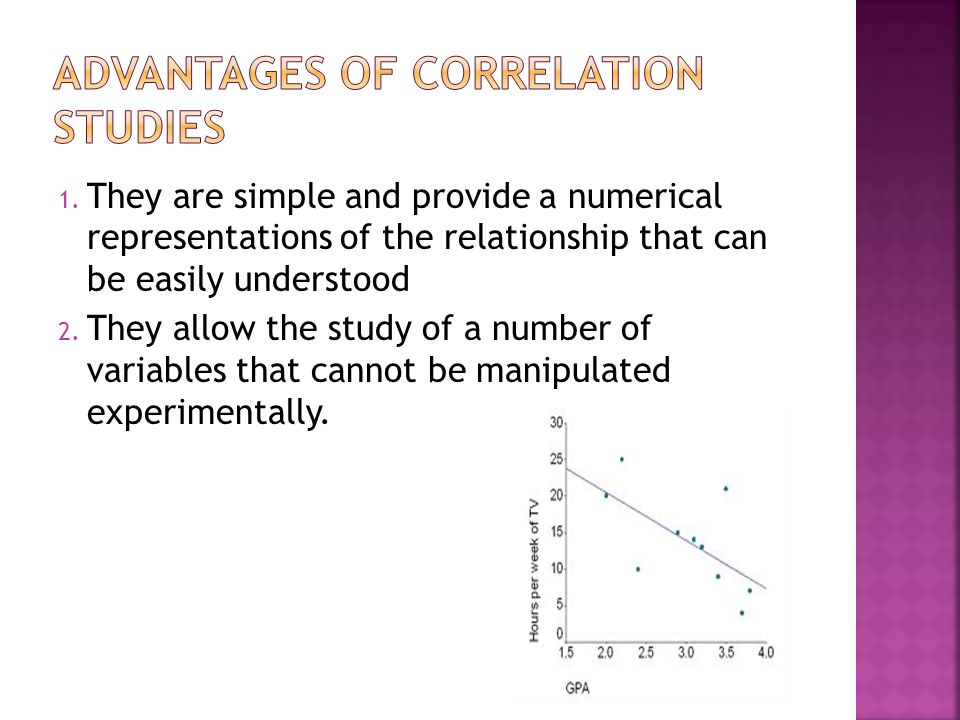 1. They are simple and provide a numerical representations of the relationship that can be easily understood 2. They allow the study of a number of va
