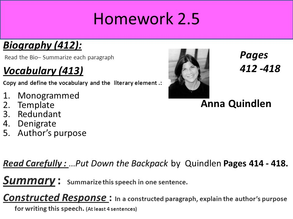 Homework 2.5 Biography (412): Read the Bio– Summarize each paragraph Vocabulary (413) Copy and define the vocabulary and the literary element.: Pages