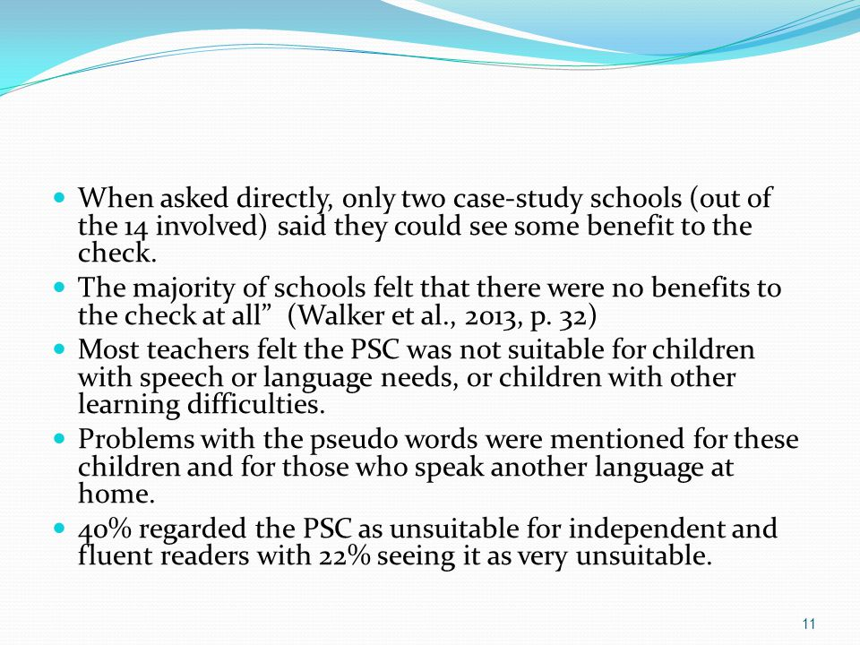 When asked directly, only two case-study schools (out of the 14 involved) said they could see some benefit to the check.