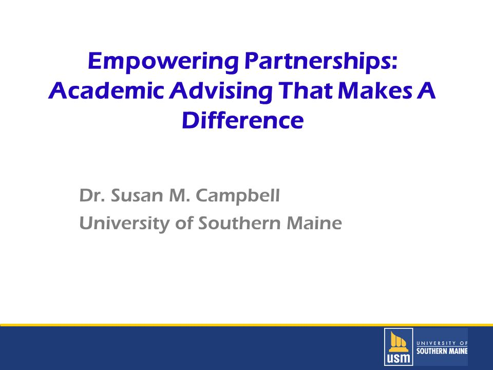 Title of Presentation goes here Empowering Partnerships: Academic Advising That Makes A Difference Dr.
