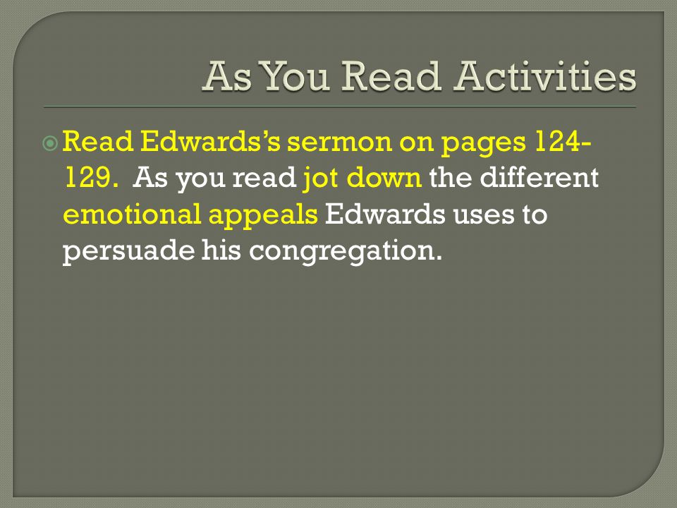  Read Edwards's sermon on pages 124- 129.