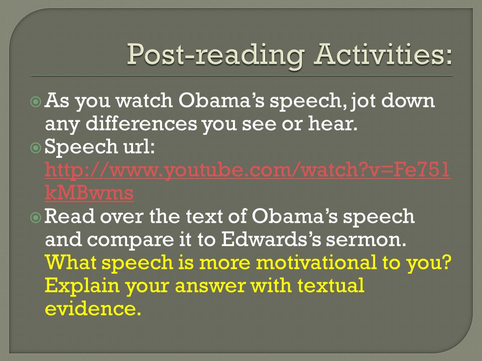  As you watch Obama's speech, jot down any differences you see or hear.