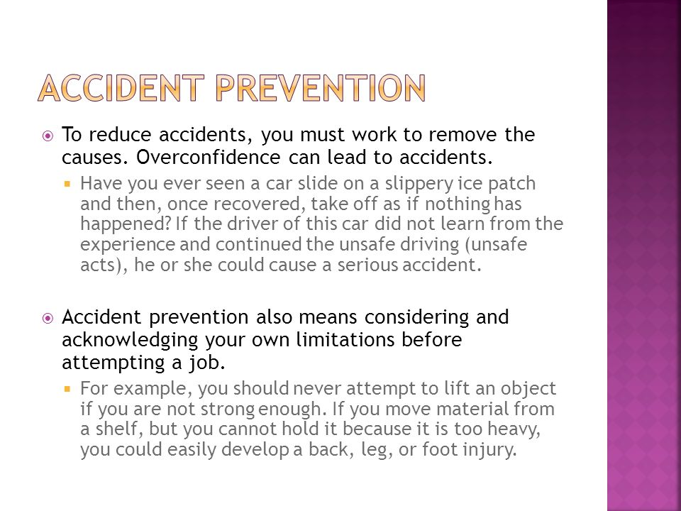  To reduce accidents, you must work to remove the causes.