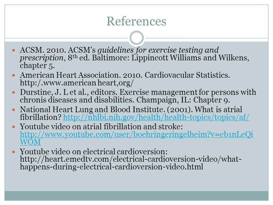 References ACSM. 2010. ACSM's guidelines for exercise testing and prescription, 8 th ed.