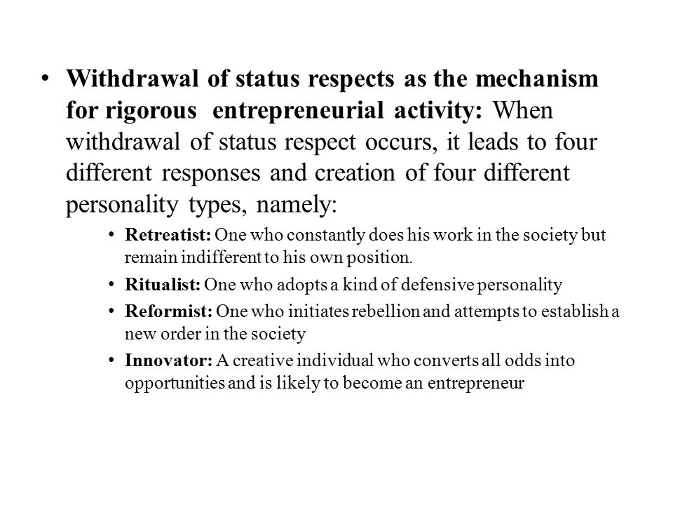 Withdrawal of status respects as the mechanism for rigorous entrepreneurial activity: When withdrawal of status respect occurs, it leads to four diffe