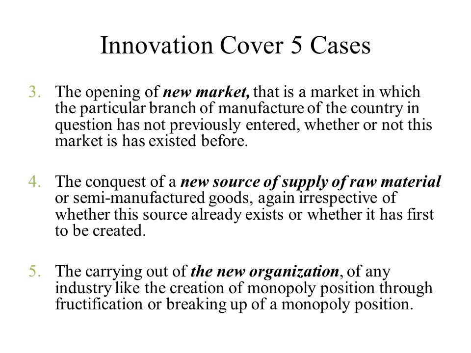 Innovation Cover 5 Cases 3.The opening of new market, that is a market in which the particular branch of manufacture of the country in question has no