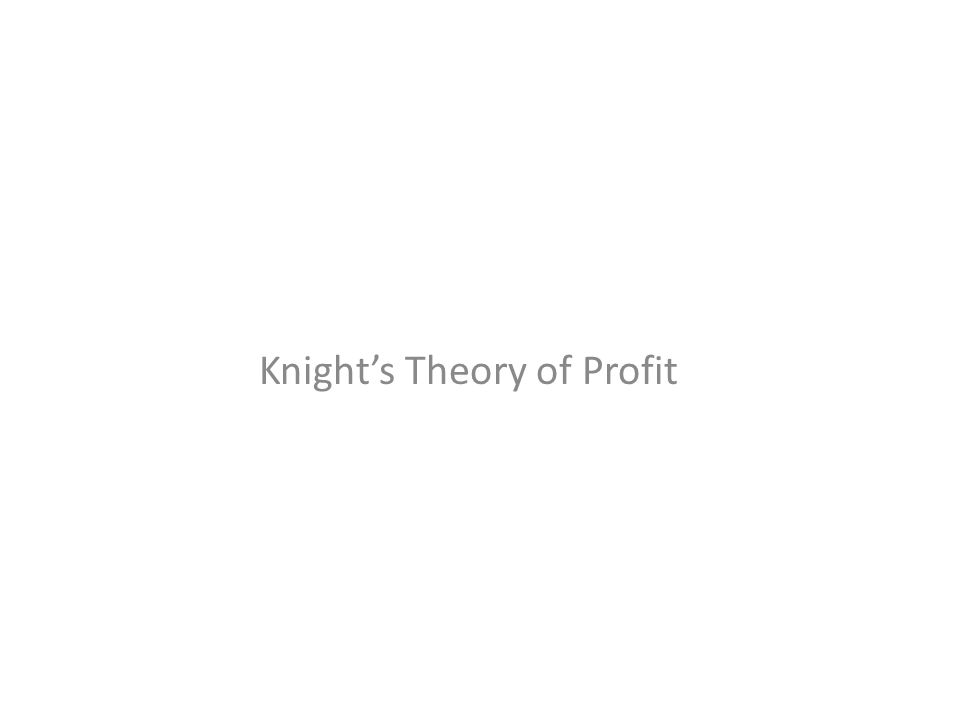 Knight's Theory of Profit