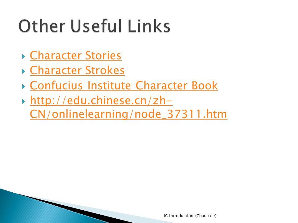  Character Stories Character Stories  Character Strokes Character Strokes  Confucius Institute Character Book Confucius Institute Character Book 