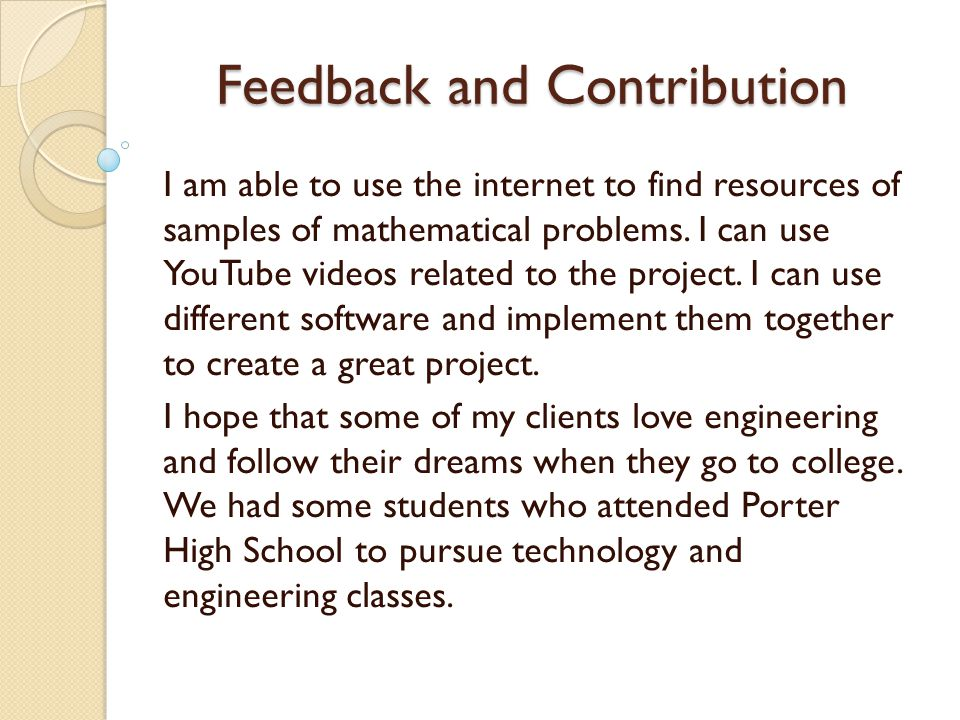 Feedback and Contribution The training solutions are: Who, What, Where and When of the project.