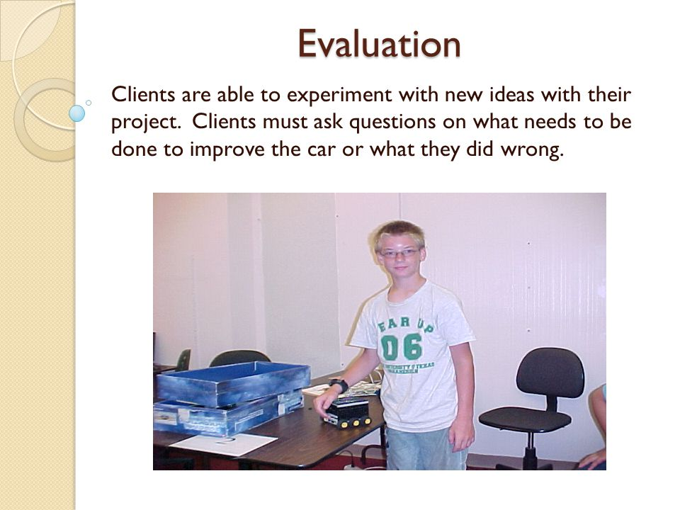 Evaluation Clients are able to answer a questionnaire on the class or project by using a computer.