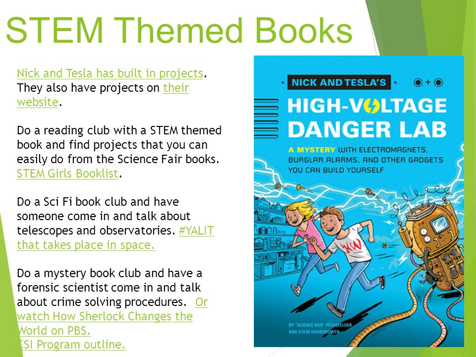 STEM Themed Books Nick and Tesla has built in projectsNick and Tesla has built in projects. They also have projects on their website.their website Do