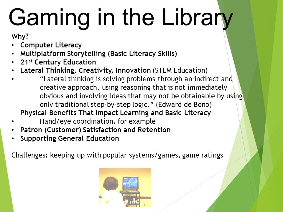 Gaming in the Library Why.