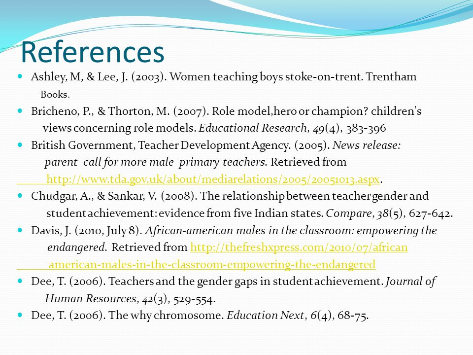 References Ashley, M, & Lee, J. (2003). Women teaching boys stoke-on-trent.