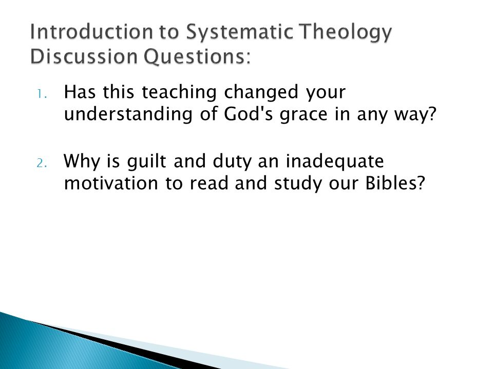 1. Has this teaching changed your understanding of God s grace in any way.