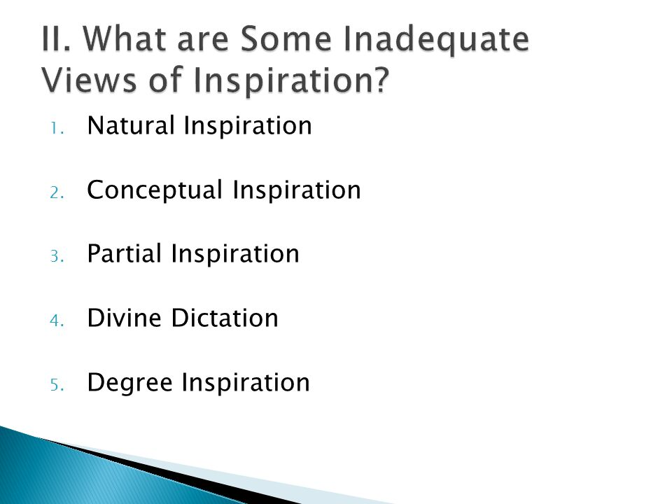 1. Natural Inspiration 2. Conceptual Inspiration 3. Partial Inspiration 4. Divine Dictation 5. Degree Inspiration