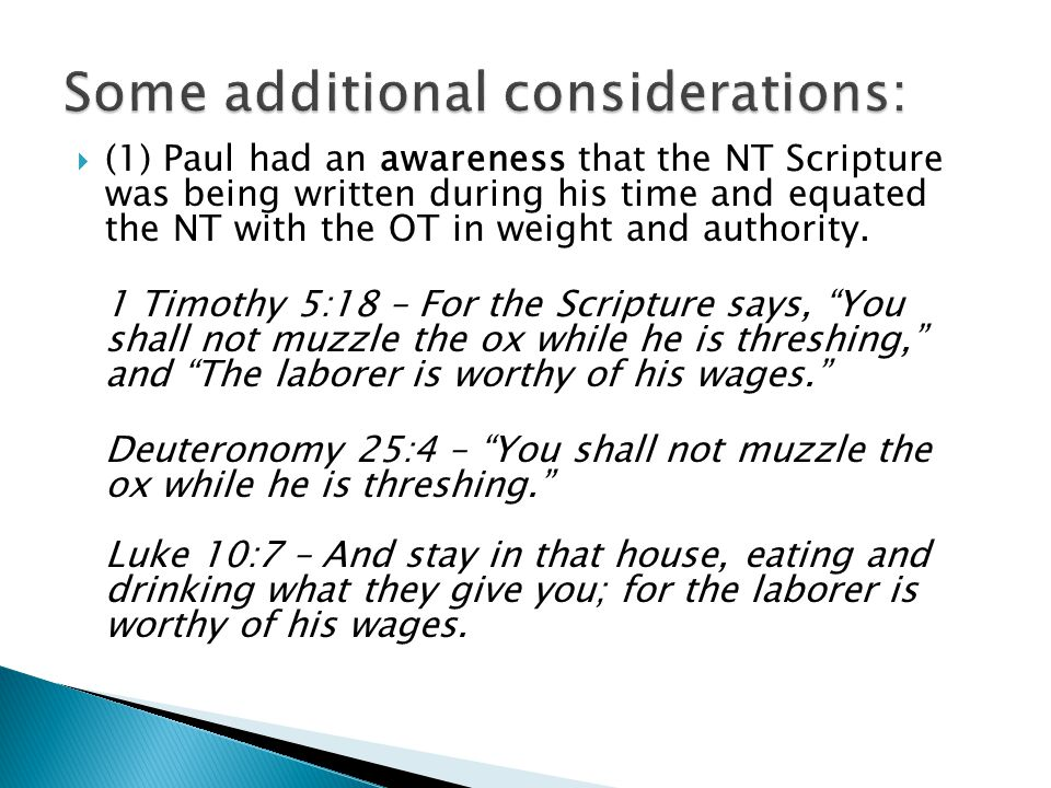  (1) Paul had an awareness that the NT Scripture was being written during his time and equated the NT with the OT in weight and authority. 1 Timothy