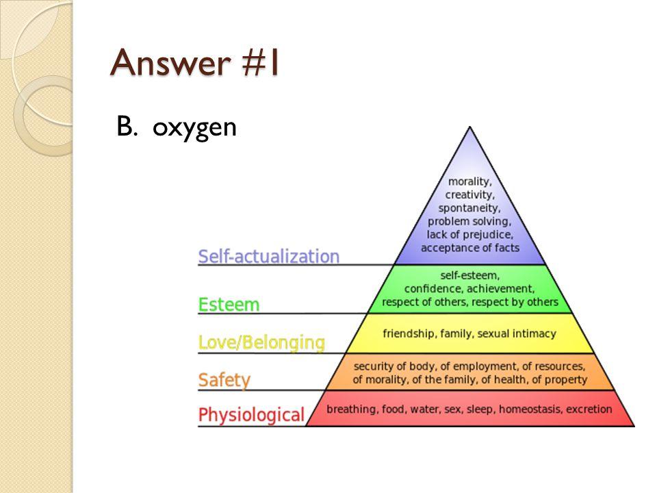 Answer #1 B. oxygen