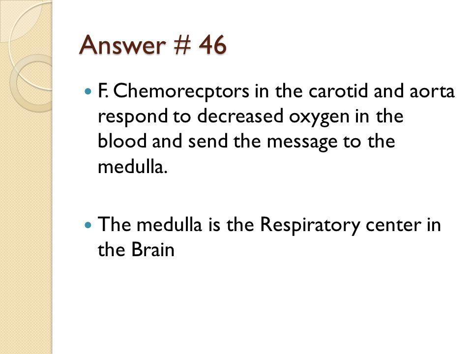 Answer # 46 F.