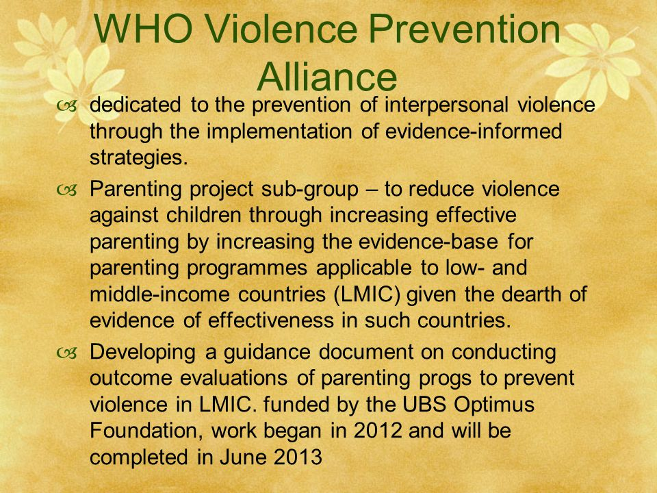 WHO Violence Prevention Alliance  dedicated to the prevention of interpersonal violence through the implementation of evidence-informed strategies.