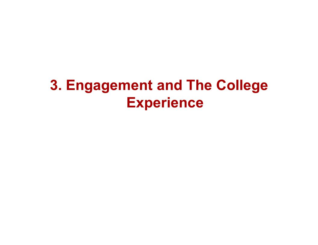 3. Engagement and The College Experience