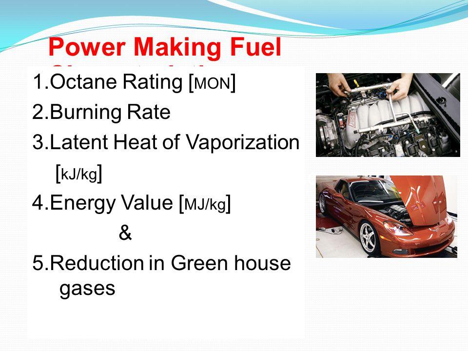 Power Making Fuel Characteristics 1.Octane Rating 2.