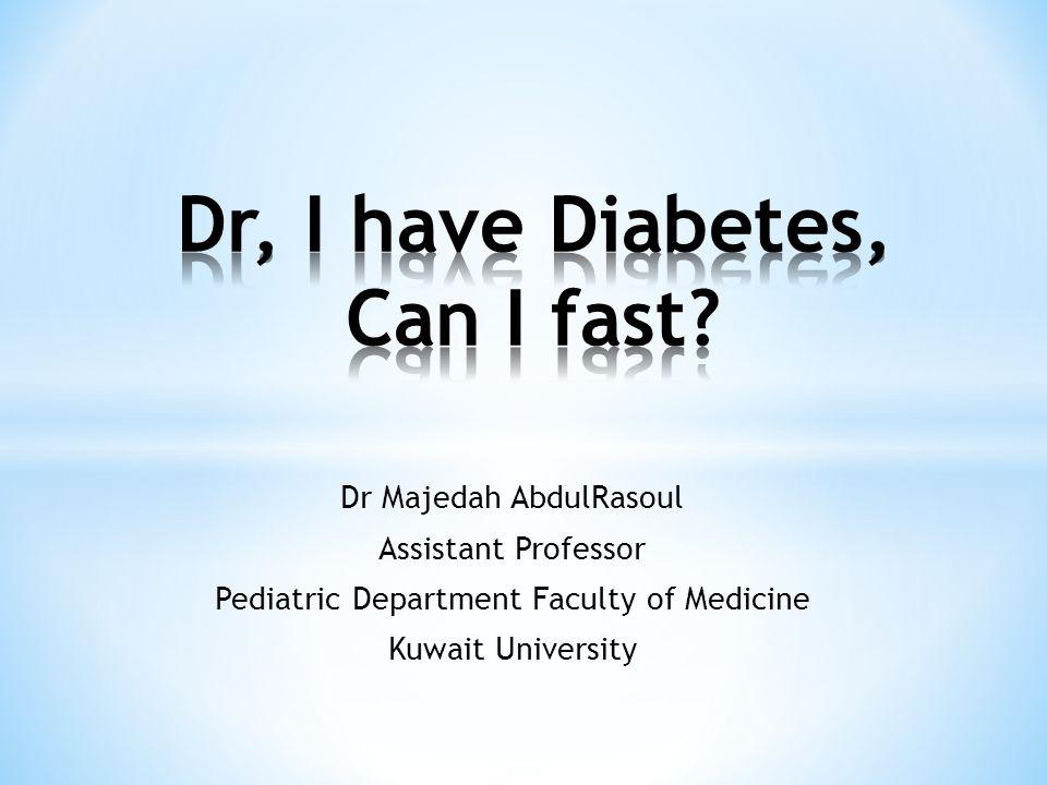 Dr Majedah AbdulRasoul Assistant Professor Pediatric Department Faculty of Medicine Kuwait University